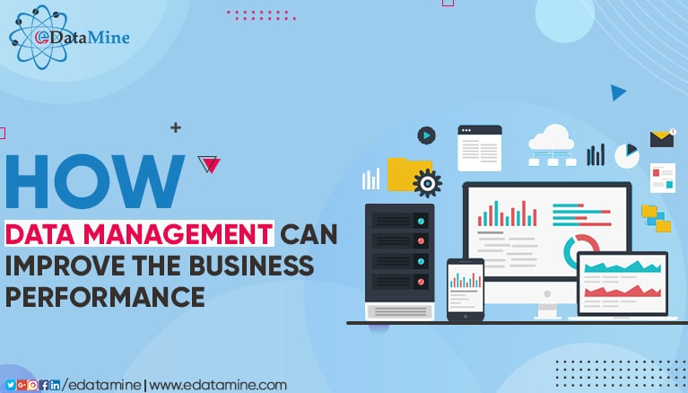 How Data Management Can Improve the Business Performance