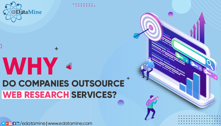 Why Do Companies Outsource Web Research Services